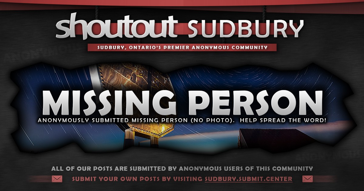 Missing Person (no photo) Archives • Shoutout Sudbury